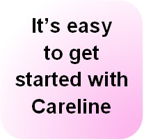 It's easy to get started with Careline