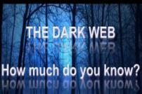 The Dark Web - How much do you know?